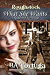 What She Wants, a Roughstock Menage (...
