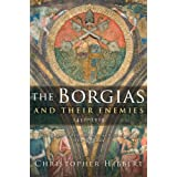 The Borgias and Their Enemies: 1431-1519 ~ Christopher Hibbert