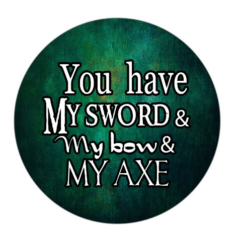 Geek Details You Have My Sword and My Bow and My Axe 2.25