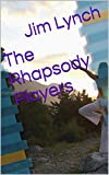 img - for The Rhapsody Players: The Sensuous Pursuit of Health, Happiness and Longevity book / textbook / text book