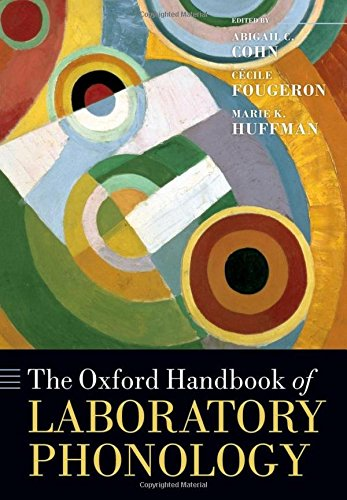 The Oxford Handbook of Laboratory Phonology (Oxford Handbooks)