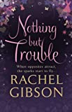 Rachel Gibson Nothing but Trouble