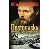 Dostoevsky: Language, Faith and Fictionby Rowan Williams