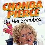 Chonda Pierce on Her Soapbox | Chonda Pierce