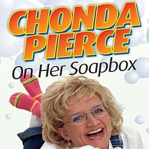 Chonda Pierce on Her Soapbox Audiobook