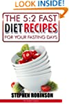 The 5:2 Fast Diet Recipes: For Your F...