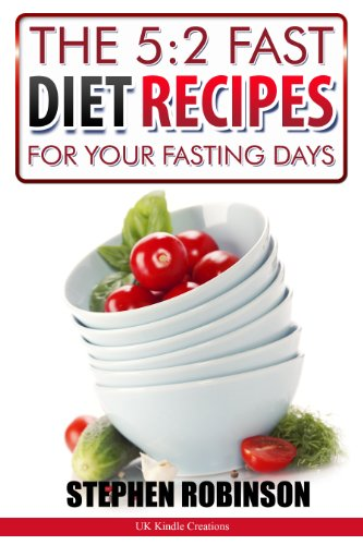 The 5:2 Fast Diet Recipes: For Your Fasting Days