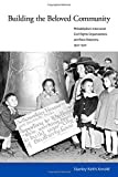img - for Building the Beloved Community: Philadelphia's Interracial Civil Rights Organizations and Race Relations, 1930-1970 book / textbook / text book