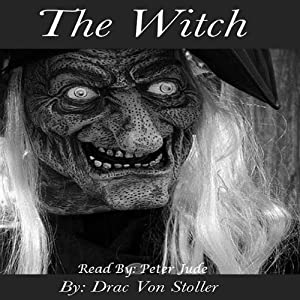 The Witch | [Drac Von Stoller]