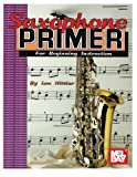 img - for Mel Bay Saxophone Primer by Louis Hittler (1977-08-08) book / textbook / text book