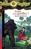 echange, troc Mary Pope Osborne - La cabane magique, tome 21 : Gare aux gorilles !