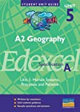 img - for A2 Geography Edexcel (A): Unit 5: Human Systems, Processes and Patterns (Student Unit Guides) book / textbook / text book
