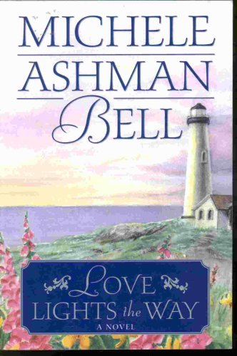 Love Lights the Way, MICHELE ASHMAN BELL