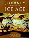 Journey Through the Ice Age (1841880302) by Bahn, Paul G.