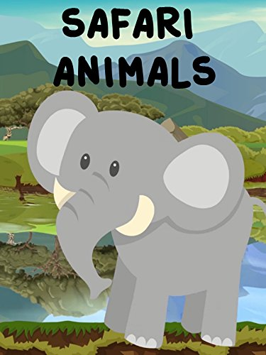 Safari Animals Video For Kids