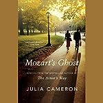 Mozart's Ghost   Julia Cameron