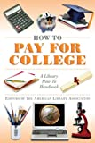 img - for How to Pay for College: A Library How-To Handbook (American Library Association Series) book / textbook / text book
