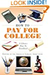 How to Pay for College: A Library How...