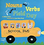 Nouns and Verbs Have a Field Day (0823420973) by Pulver, Robin