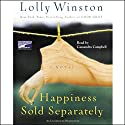 Happiness Sold Separately Audiobook by Lolly Winston Narrated by Cassandra Campbell