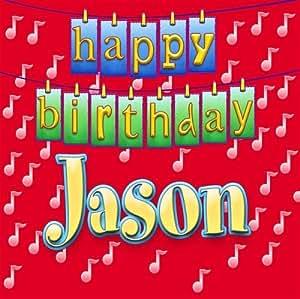 Happy Birthday Jason Happy Birthday Jason Amazon Com Music