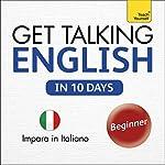 Get Talking English in Ten Days: Learn in Italian   Rebecca Klevberg Moeller