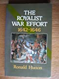 Royalist War Effort, 1642-46 (0582494117) by Hutton, Ronald