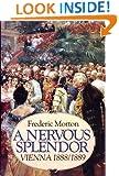 A Nervous Splendor: Vienna 1888/1889
