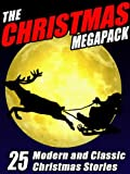 The Christmas Megapack: 25 Modern and Classic Yuletide Stories
