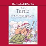 The Turtle: The Lighthouse Family, Book 4 (       UNABRIDGED) by Cynthia Rylant Narrated by Mark Nelson
