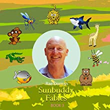 SunBuddy Fables - Book 3 (       UNABRIDGED) by Rae Dornan Narrated by Rae Dornan