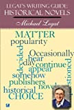 img - for Legat's Writing Guide: How to Write Historical Novels (Legat's Writing Guides) book / textbook / text book