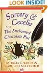 Sorcery & Cecelia: or The Enchanted C...