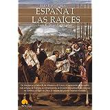 Breve historia de España I: La narración de la forja de España desde los primeros habitantes prehistóricos a Carlos...
