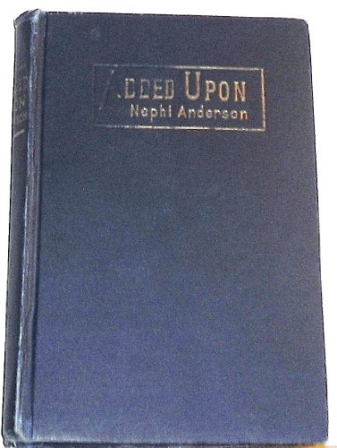 Added Upon: A Story, Nephi Anderson