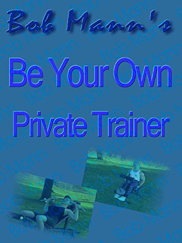 Be Your Own Private Trainer