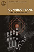 CUNNING PLANS: Talks By Warren Ellis (English Edition)