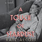 A Touch of Stardust: A Novel (       UNABRIDGED) by Kate Alcott Narrated by Cassandra Campbell