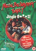 Men Behaving Badly - Jingle B***s!