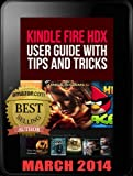 Kindle Fire HDX User Guide With Tips And Tricks: Step By Step Tutotrial To Using  Kindle Fire HDX