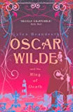 Gyles Brandreth Oscar Wilde and the Ring of Death (Oscar Wilde Mysteries 2)