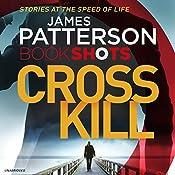 Cross Kill: BookShots | James Patterson