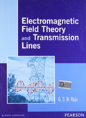 Electromagnetic Field Theory and Transmission Lines, by G. S. N. Raju