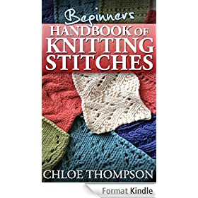 Beginners Handbook of Knitting Stitches: Learn How to Knit Great New Stitches (English Edition)