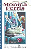 Knitting Bones (Needlecraft Mysteries) (0425217523) by Ferris, Monica