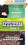 The Football Manager's Guide to Footb...