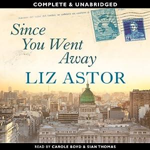 Since You Went Away | [Liz Astor]