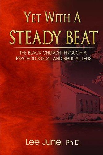 Yet with a Steady Beat: The Black Church Through a...