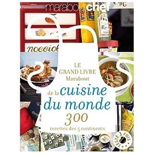 Le grand livre marabout de la cuisine du monde reli for Maison du monde livre