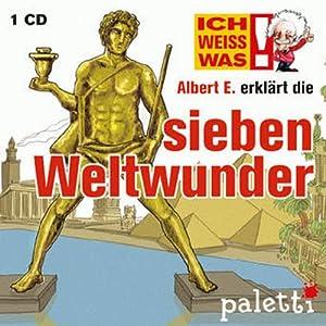 Albert E. erklärt die sieben Weltwunder (Ich weiß was) Hörbuch